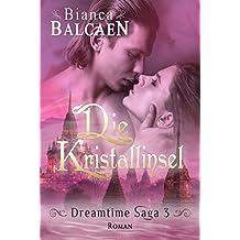 Die Kristallinsel (Dreamtime Saga 3)