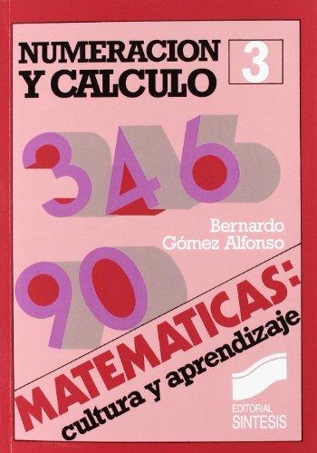 Numeración y cálculo (Matemáticas, cultura y aprendizaje)