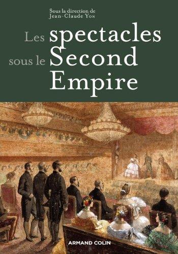 Les spectacles sous le Second Empire par Jean-Claude Yon