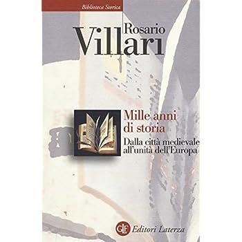 Mille Anni Di Storia. Dalla Città Medievale All'unità Dell'europa