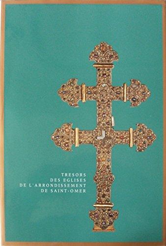 Trésors des églises de l'arrondissement de Saint-Omer - Musée de l'hôtel Sandelin 26 septembre - 13 décembre 1992