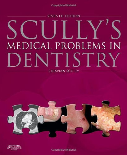 scullys-medical-problems-in-dentistry-7e