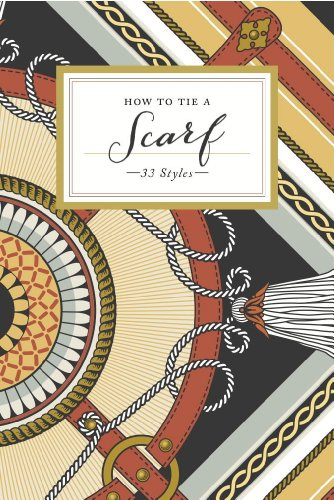 How to Tie a Scarf: 33 Styles (How To Series) (English - Hermes Kostüm