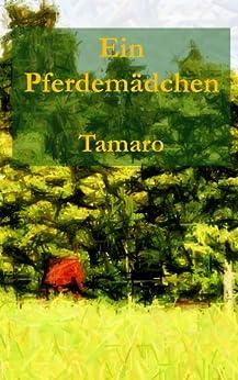 Ein Pferdemädchen: Ein Erwachen (German Edition) by [Tamaro]