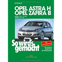 Pflegen - warten - reparieren: Opel Astra H 3/04