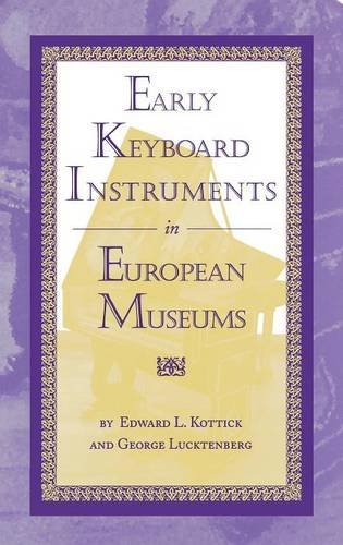 Early Keyboard Instruments in European Museums por Edward L. Kottick
