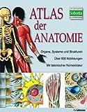 Atlas der Anatomie: Der menschliche Körper und seine Systeme