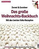 Das große Weihnachts-Backbuch. Mit den besten Keks-Rezepten. Demel & Gerstner. Neuauflage