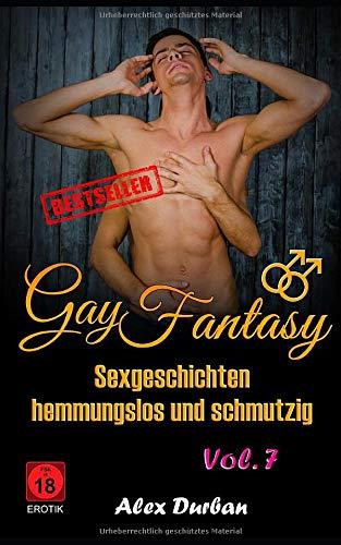 Gay Fantasy Sexgeschichten hemmungslos und schmutzig Vol.7 Erotik FSK 18 -