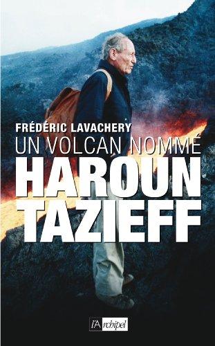 Un volcan nomm Haroun Tazieff