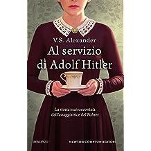 Al servizio di Adolf Hitler (Italian Edition)