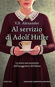Al servizio di Adolf Hitler di [Alexander, V.S.]