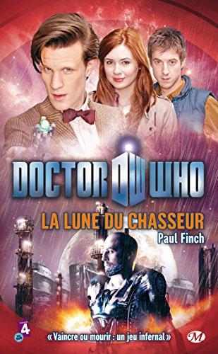 Doctor Who, Tome  : La Lune du chasseur par Paul Finch