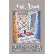 The Practice of Magical Evocation 2nd (second) by Franz Bardon (2011) Hardcover