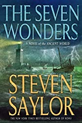 The Seven Wonders: A Novel of the Ancient World (Novels of Ancient Rome) by Steven Saylor (2013-04-30)