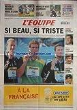 EQUIPE (L') [No 20110] du 31/07/2009 - alain bernard medaille d'argent, frederick bousquet medaille de bronze - cesar cielo champion du monde du 100m - cyclisme - contador claque la porte - rallye - loeb a la relance - f1 - schumi au boulot - foot - revoila heinze, mas a l'om - wenger veut chamakh - lille a deroule - le tour de france des clubs - nice et lorient