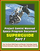 This is a print replica reproduction of about 30 official NASA program documents, reports and manuals about the historic Project Gemini human space program, including some material unique to the archives of World Spaceflight News. The content...