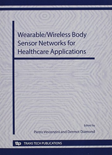 Wearable/Wireless Body Sensor Networks for Healthcare Applications (Advances in Science and Technology, Band 85) (Wireless Diamond)
