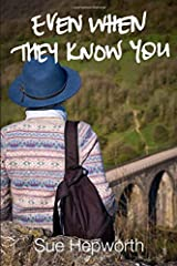 Even When They Know You Paperback
