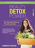 Beauty Detox Power: Die ultimative Nahrung für Leib und Seele (German Edition)