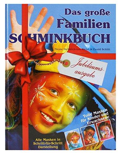 Das groߟe Familien Schminkbuch, Jubiläumsausgabe (Kleine Meerjungfrau Kostüm Zubehör)