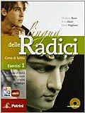 La lingua delle radici. Corso di latino. Esercizi. Per le Scuole superiori. Con CD-ROM. Con espansione online: LINGUA RADICI ED.ROSSA ES.1+CD