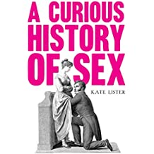 A Curious History of Sex