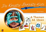 Die Kreativ-Projekte-Kiste: 6 Themen – 66 Ideen