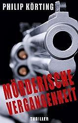 Mörderische Vergangenheit (German Edition)