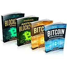Cryptocurrency: Bitcoin & Blockchain: 4 Books in 1: Bitcoin Blueprint, Invest in Digital Gold, Blockchain for Beginners, Mastering Blockchain (The book ... the Future of Money) (English Edition)