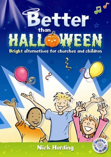Better Than Halloween: Bright Alternatives for Churches and Children (Time to Listen S.) (Halloween Liste Von)