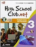 High school club.net. Student's book and Workbook. Per la Scuola media. Con CD-ROM. Con DVD. Con espansione online: 3