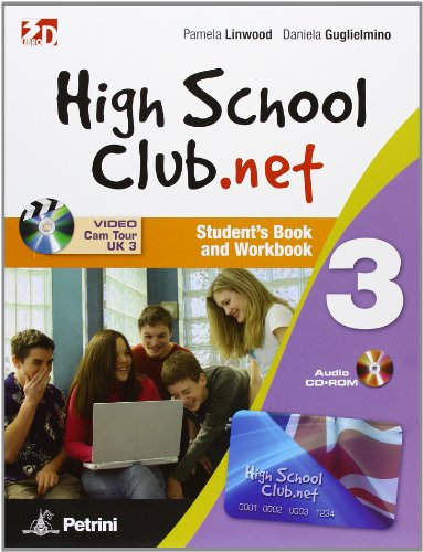 High school club.net. Student's book-Workbook-Year backup. Per la Scuola media. Con CD-ROM. Con DVD. Con espansione online: HIGH SCH.CLUB.NET 3 +2CD +LD