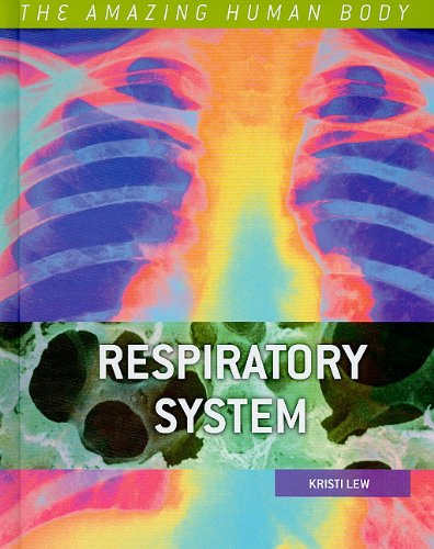 Respiratory System (The Amazing Human Body)