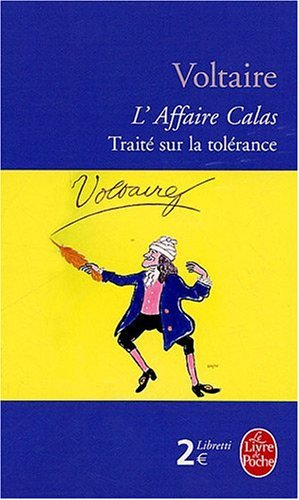 L'affaire Calas : Traité sur la tolérance