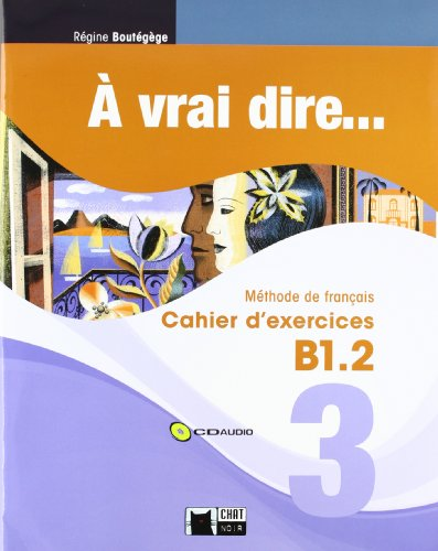 à vrai dire 3 cahier d'exercises b12 (+cd) (chat noir methodes)
