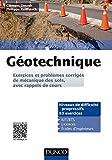 Image de Géotechnique : Exercices et problèmes corrigés de mécanique des so