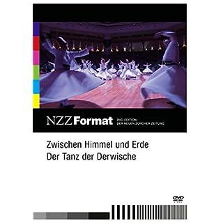 Zwischen Himmel und Erde - der Tanz der Derwische - NZZ Format