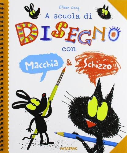 A scuola di disegno con Macchia & Schizzo (Arte è un gioco) por Ethan Long