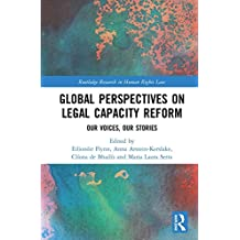 Global Perspectives on Legal Capacity Reform: Our Voices, Our Stories (Routledge Research in Human Rights Law) (English Edition)