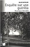Enquête sur une guérilla : Nicaragua (1982-2007)...