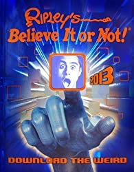 Ripley's Believe It or Not! 2013 of Ripley, Robert on 11 October 2012
