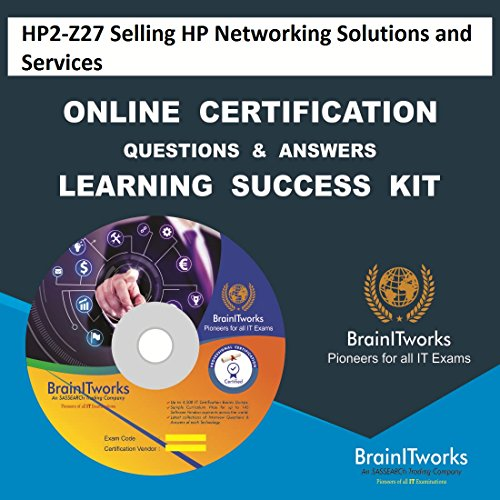 HP2-Z27 Selling HP Networking Solutions and Services Online Certification Learning Made Easy (Hp Networking)