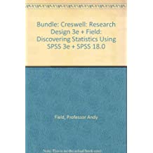 Bundle: Creswell: Research Design 3e + Field: Discovering Statistics Using SPSS 3e + SPSS 18.0