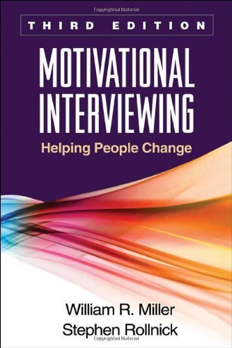 Motivational Interviewing, Third Edition: Helping People Change (Applications of Motivational Interviewing) by William R. Miller, Stephen Rollnick (2012) Hardcover