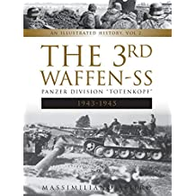 "The 3rd Waffen-SS Panzer Division ""Totenkopf,"" 1943-1945: An Illustrated History, Vol.2"