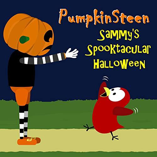 PumpkinSteen - Sammy's Spooktacular Halloween (The Adventures of Sammy the Bird) (English Edition)