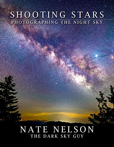 Shooting Stars: Photographing the Night Sky: A Checklist by the Dark Sky Guy (English Edition)