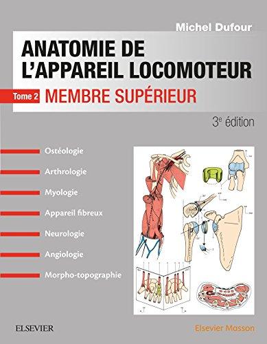 Anatomie De L'appareil Locomoteur -Tome 2. Membre Supérieur: Membre Superieur