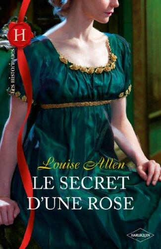 Le secret d'une rose (Les Historiques) par Louise Allen